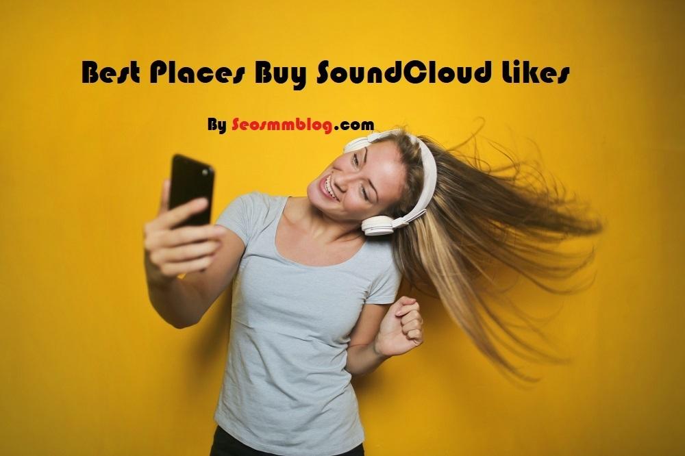 Best Places Buy SoundCloud Likes